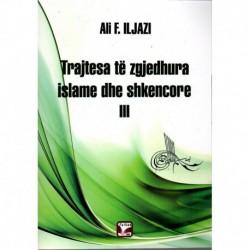 TRAJTESA TË ZGJEDHURA  ISLAME DHE SHKENCORE III