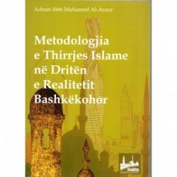METODOLOGJIA E THIRRJES ISLAME NË DRITËN E REALITETIT BASHKËKOHOR