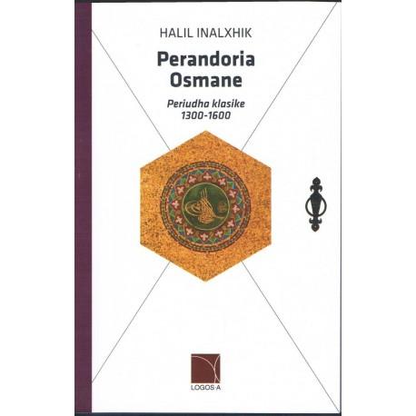 Perandoria Osmane - Periudha klasike 1300-1600 Halil Inalxhik