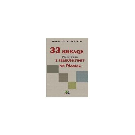 33 Shkaqe për shtimin e përkushtimit në Namaz