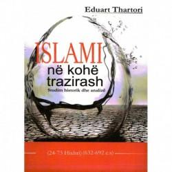 ISLAMI në kohë trazirash (Studim historik dhe analizë)