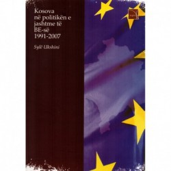 KOSOVA NË POLITIKËN E JASHTME  TË BE-së (1991-2007)