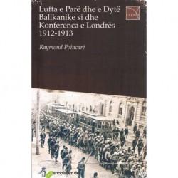Lufta e parë dhe e dytë Ballkanike si dhe konferenca e Londërs (1912-1913)