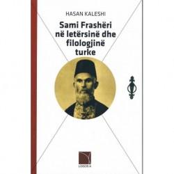 Sami Frashëri NË LETËRSINË DHE FILOLOGJINË TURKE